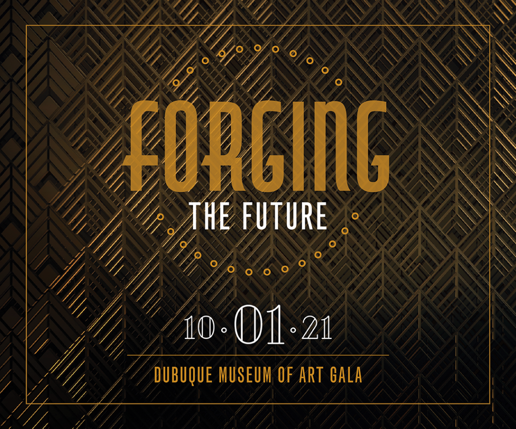Forging the Future, The Dubuque Museum of Art Gala, October 1, 2021